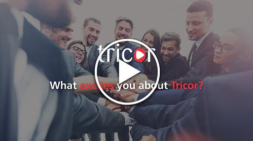 What excites you about Tricor?