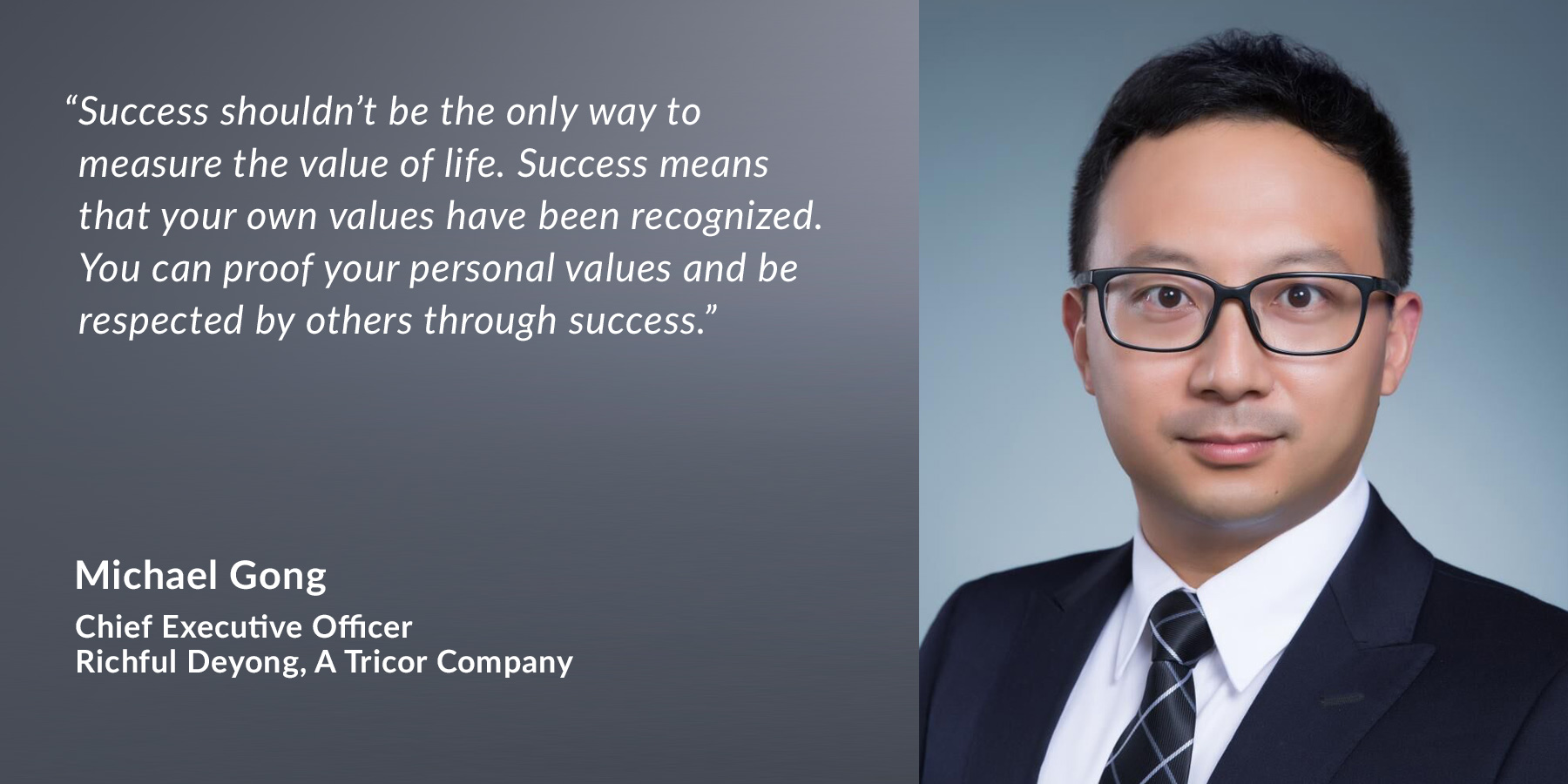 Michael Gong - CEO of Richful Deyong, A Tricor Company