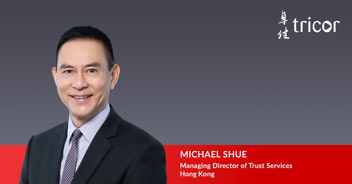 Tricor Hong Kong Appoints Michael Shue as Managing Director of Trust Services