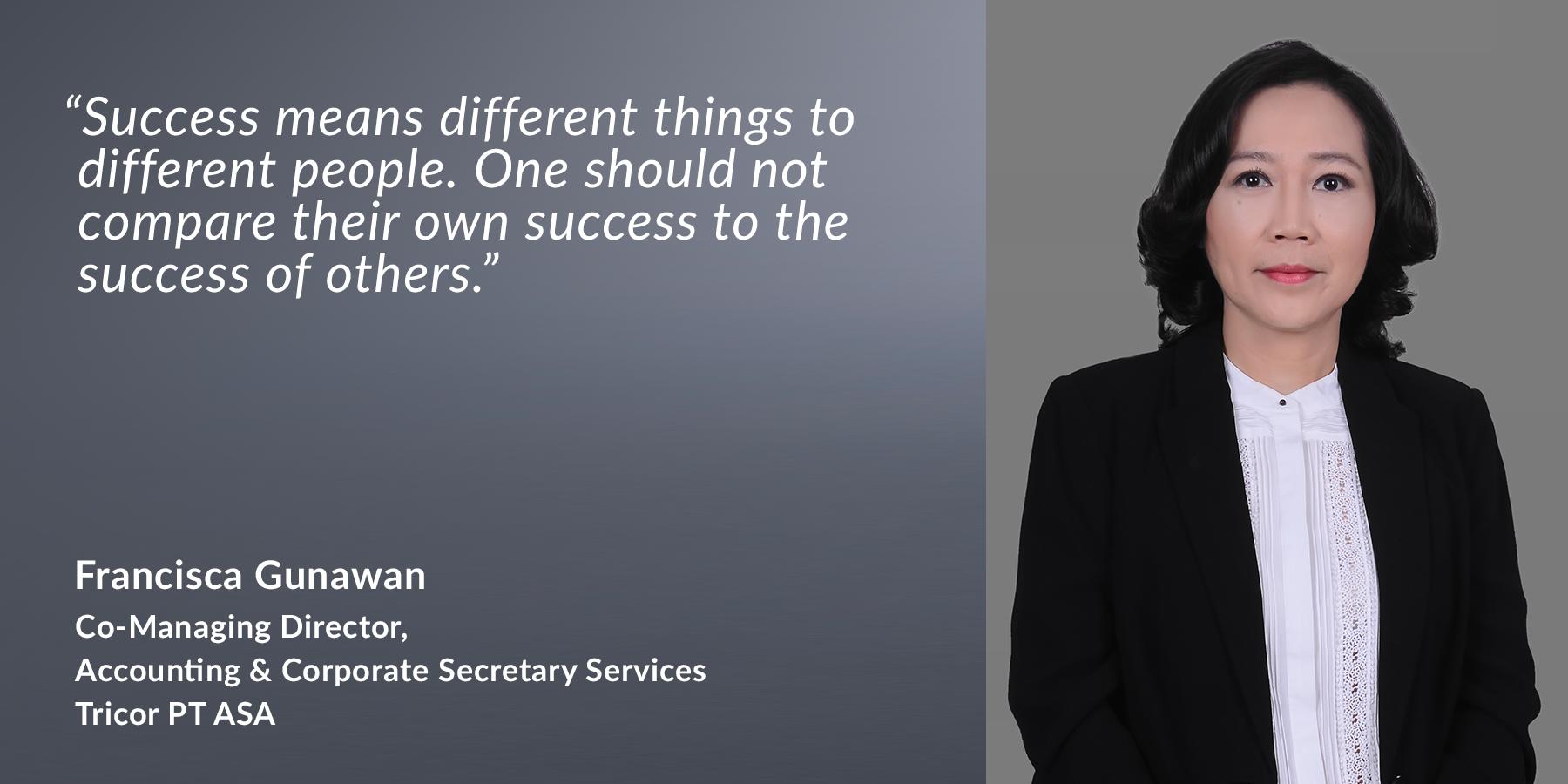 Francisca Gunawan - Co-Managing Director, Accounting & Corporate Secretary Services - Tricor PT ASA