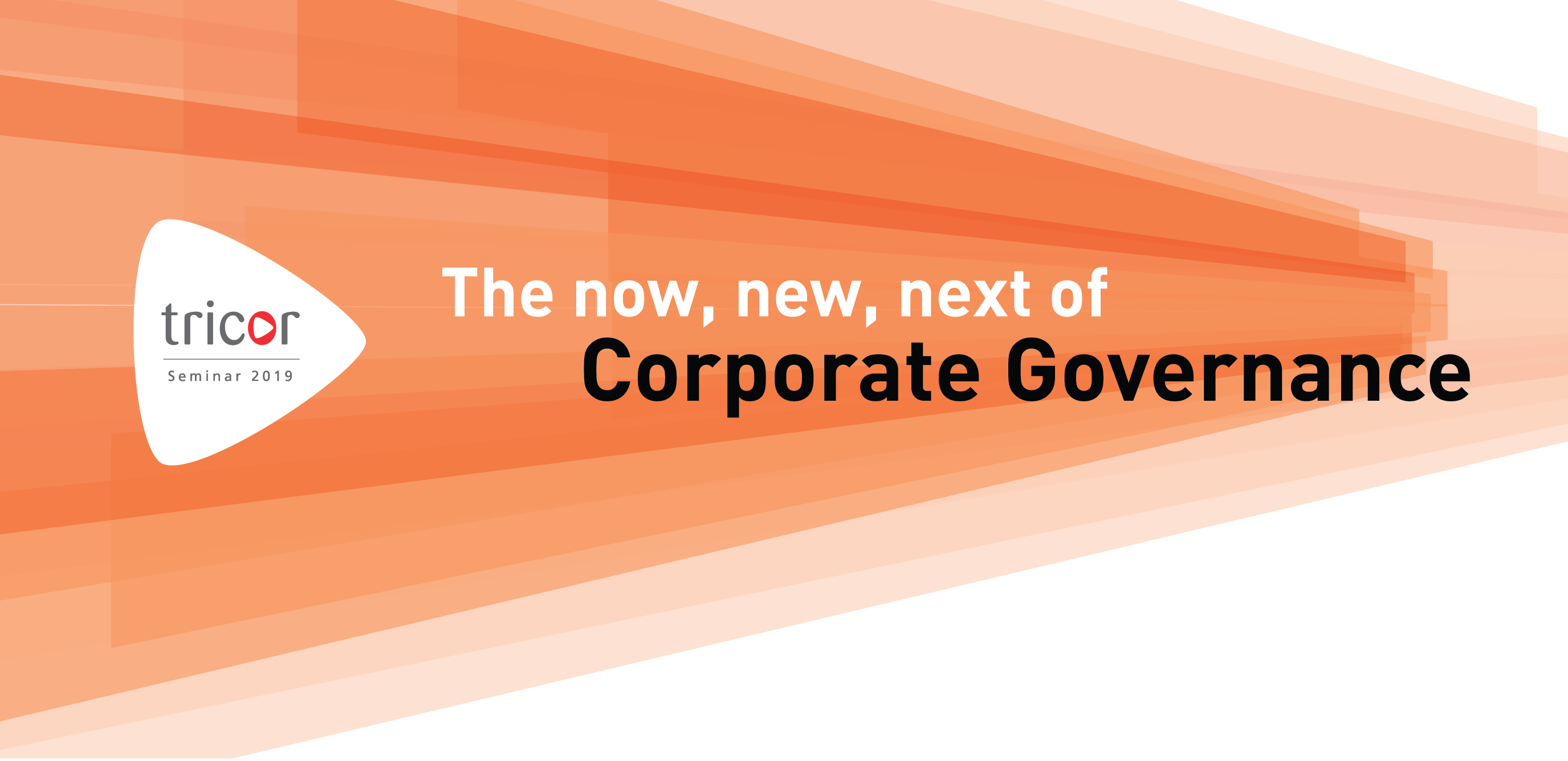 Tricor Seminar 2019: The now, new, next of Corporate Governance