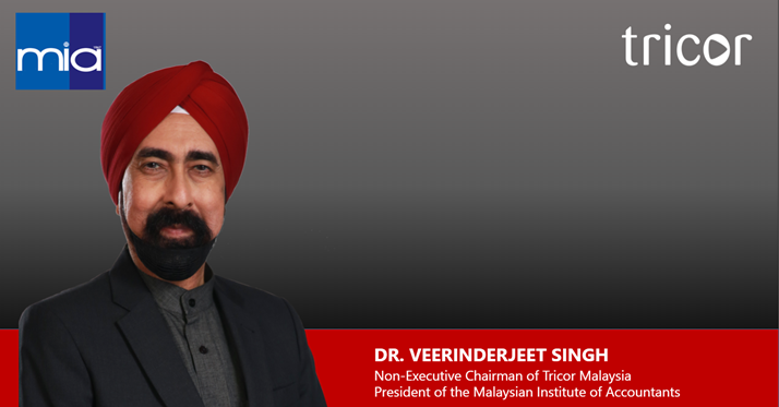 Tricor Malaysia Non-Executive Chairman Dr. Veerinderjeet Singh Selected as President of the Malaysian Institute of Accountants